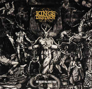 KINGS DESTROY And The Rest Shall Perish