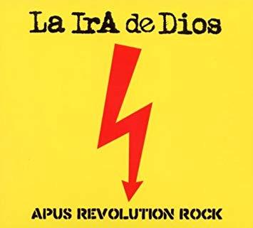 LA IRA DE DIOS Apus Revolution Rock