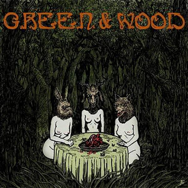 GREEN AND WOOD - Green and Wood