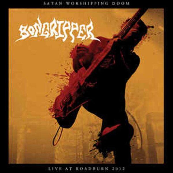BONGRIPPER Satan Worshipping Doom Live (splatter)