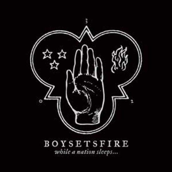 BOY SETS FIRE While The Nation Sleeps