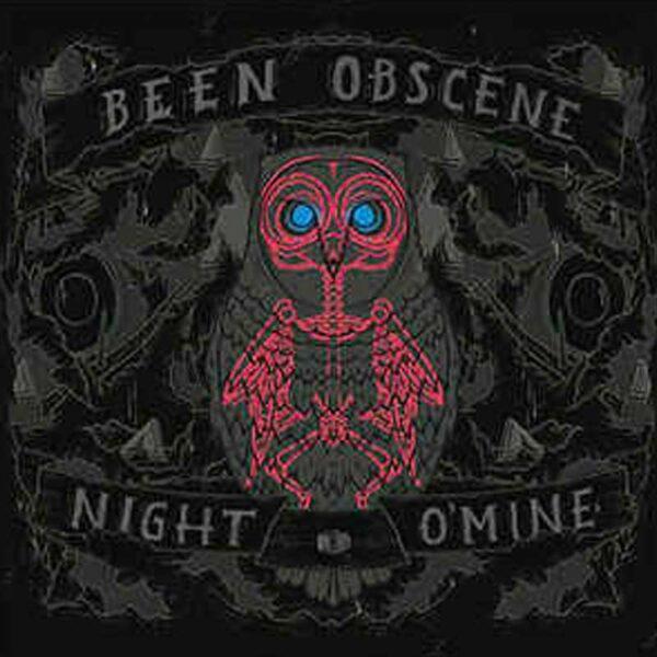 BEEN OBSCENE - Night o' Mine