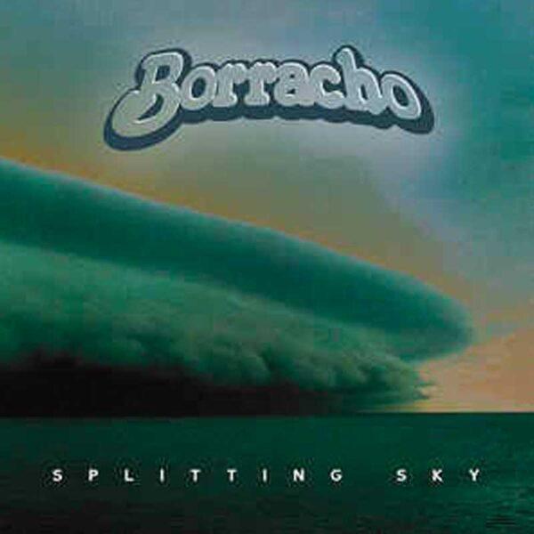 BORRACHO Splitting Sky