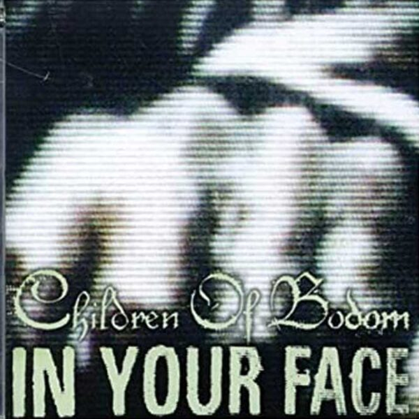 CHILDREN OF BODOM In Your Face (picture LP)