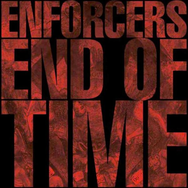 ENFORCERS End of Time