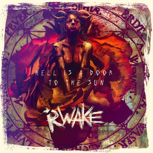 RWAKE Hell Is a Door to the Sun